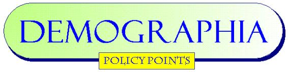 Demographia Policy Points